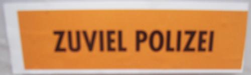 Zuviel Polizei